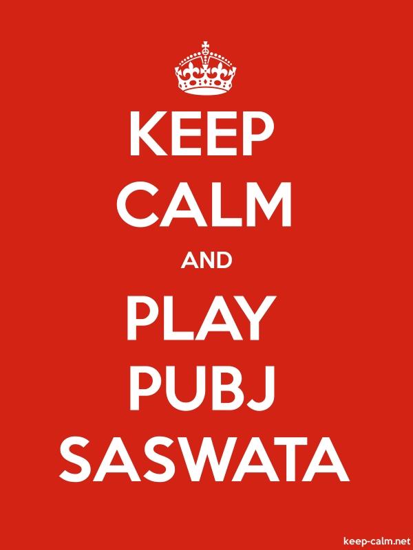 KEEP CALM AND PLAY PUBJ SASWATA - white/red - Default (600x800)