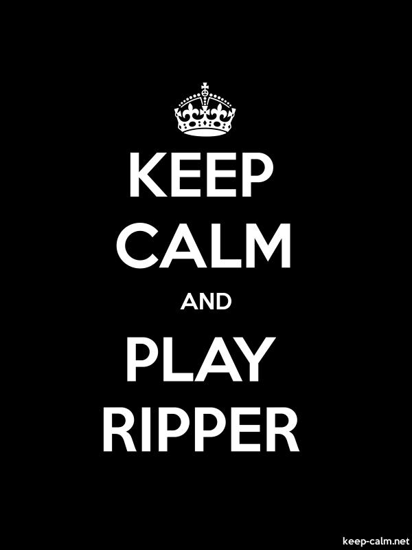 KEEP CALM AND PLAY RIPPER - white/black - Default (600x800)
