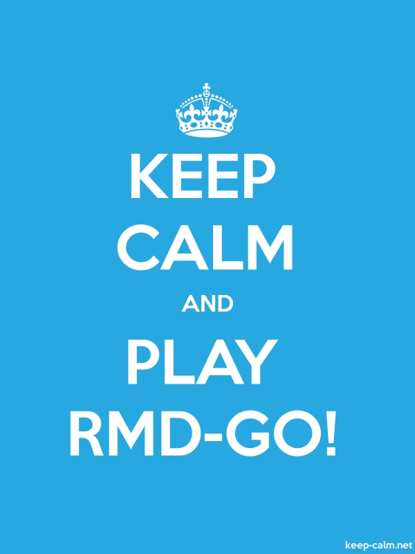 KEEP CALM AND PLAY RMD-GO! - white/blue - Default (600x800)