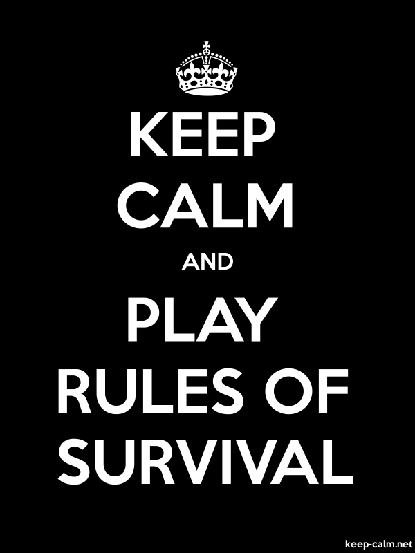 KEEP CALM AND PLAY RULES OF SURVIVAL - white/black - Default (600x800)