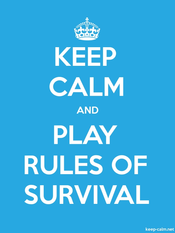 KEEP CALM AND PLAY RULES OF SURVIVAL - white/blue - Default (600x800)