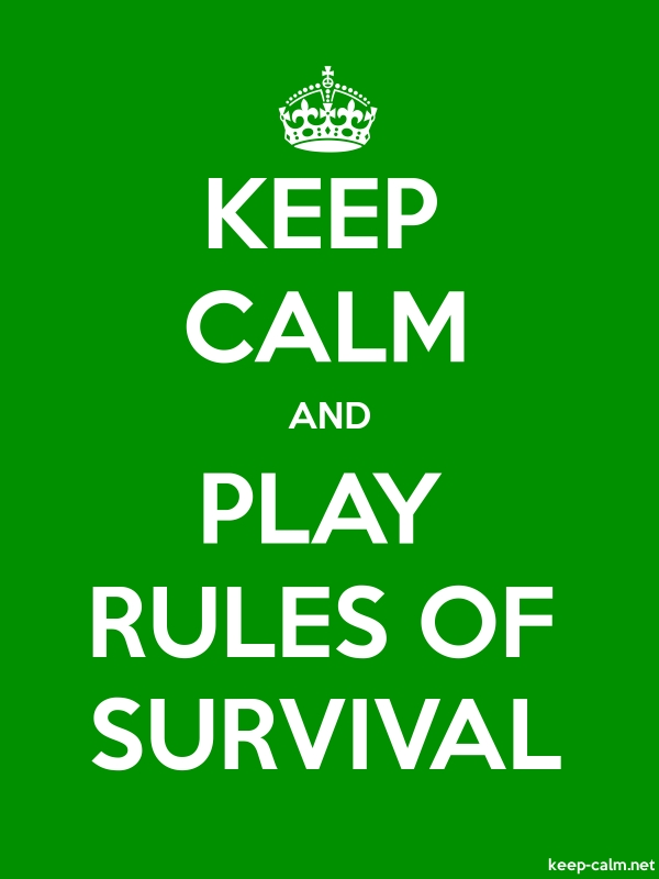 KEEP CALM AND PLAY RULES OF SURVIVAL - white/green - Default (600x800)