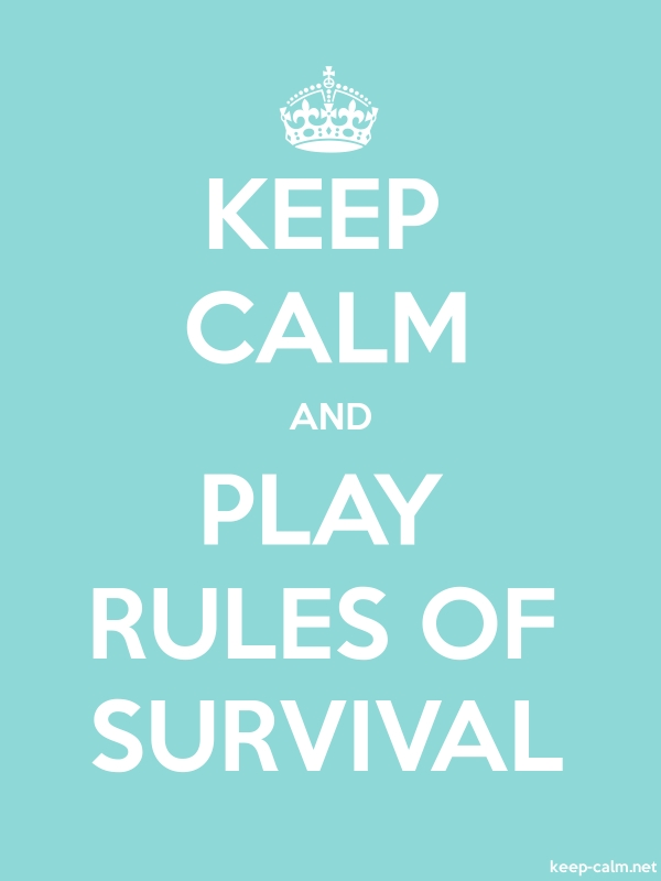 KEEP CALM AND PLAY RULES OF SURVIVAL - white/lightblue - Default (600x800)
