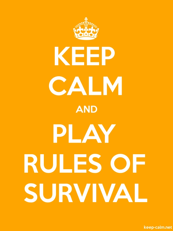 KEEP CALM AND PLAY RULES OF SURVIVAL - white/orange - Default (600x800)