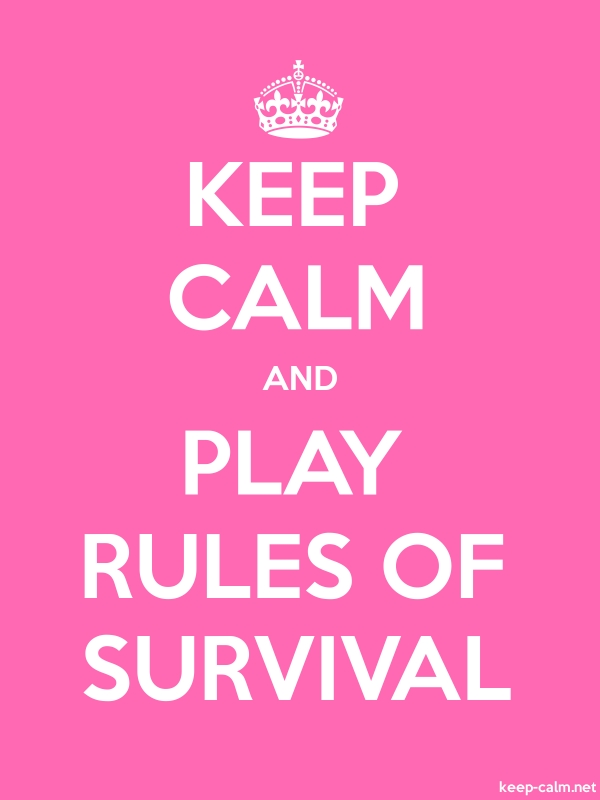 KEEP CALM AND PLAY RULES OF SURVIVAL - white/pink - Default (600x800)