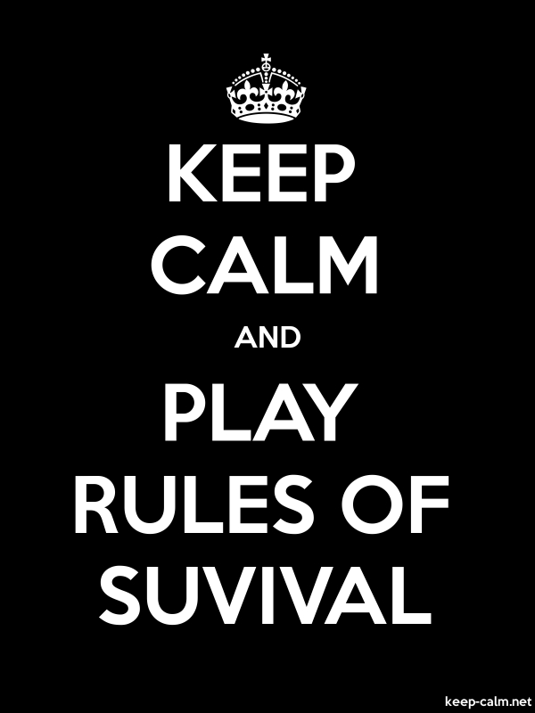 KEEP CALM AND PLAY RULES OF SUVIVAL - white/black - Default (600x800)