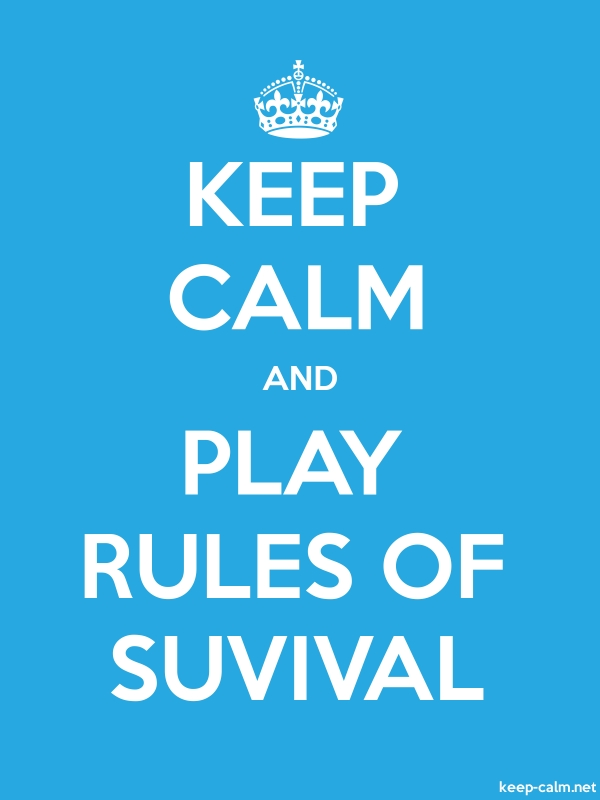 KEEP CALM AND PLAY RULES OF SUVIVAL - white/blue - Default (600x800)