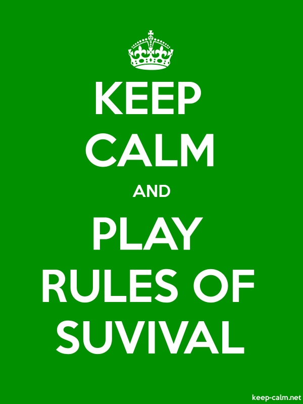 KEEP CALM AND PLAY RULES OF SUVIVAL - white/green - Default (600x800)