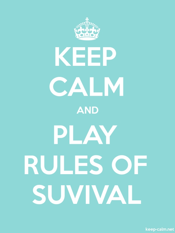 KEEP CALM AND PLAY RULES OF SUVIVAL - white/lightblue - Default (600x800)
