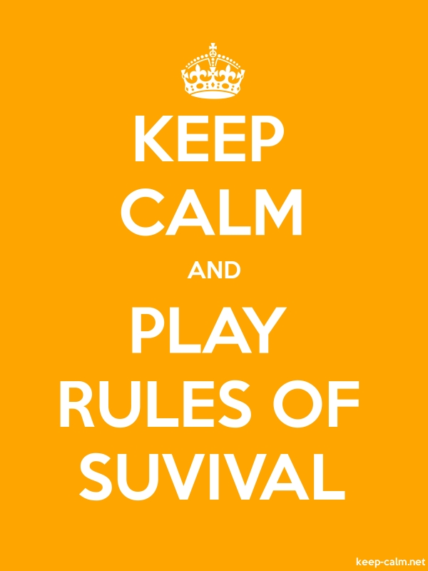 KEEP CALM AND PLAY RULES OF SUVIVAL - white/orange - Default (600x800)