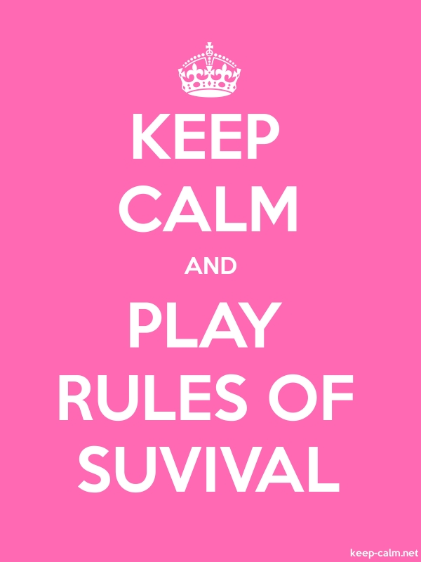 KEEP CALM AND PLAY RULES OF SUVIVAL - white/pink - Default (600x800)