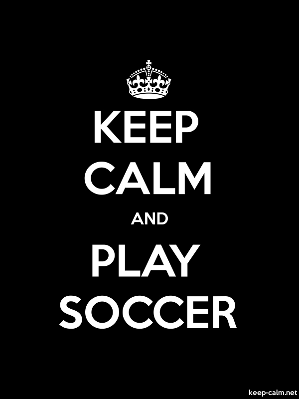 KEEP CALM AND PLAY SOCCER - white/black - Default (600x800)