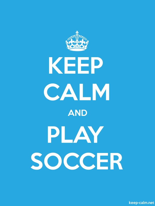 KEEP CALM AND PLAY SOCCER - white/blue - Default (600x800)