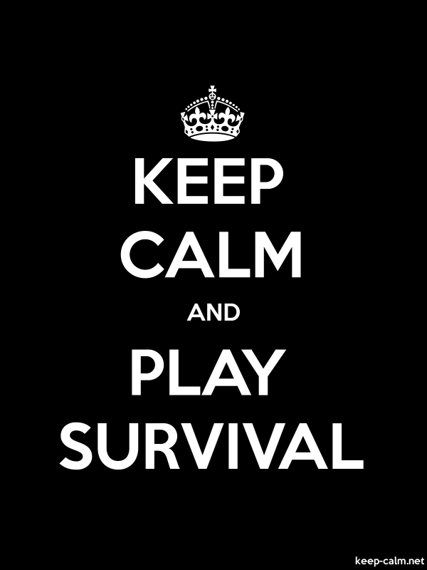 KEEP CALM AND PLAY SURVIVAL - white/black - Default (600x800)