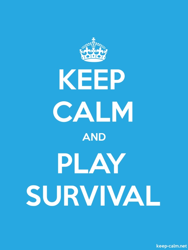 KEEP CALM AND PLAY SURVIVAL - white/blue - Default (600x800)