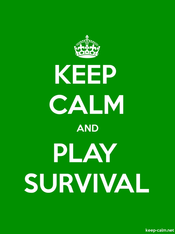 KEEP CALM AND PLAY SURVIVAL - white/green - Default (600x800)