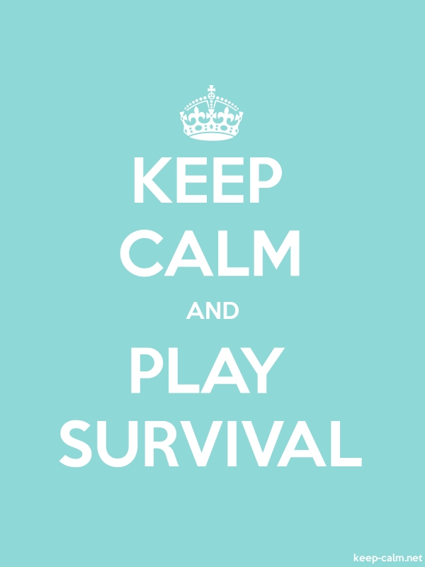 KEEP CALM AND PLAY SURVIVAL - white/lightblue - Default (600x800)