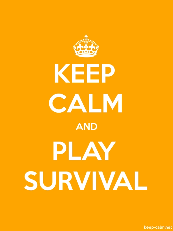 KEEP CALM AND PLAY SURVIVAL - white/orange - Default (600x800)