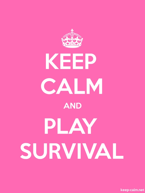 KEEP CALM AND PLAY SURVIVAL - white/pink - Default (600x800)