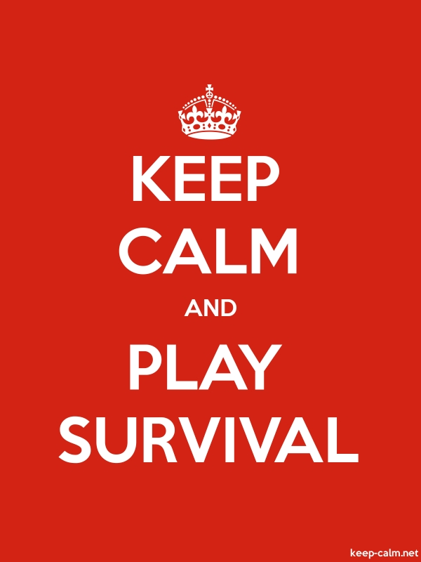 KEEP CALM AND PLAY SURVIVAL - white/red - Default (600x800)