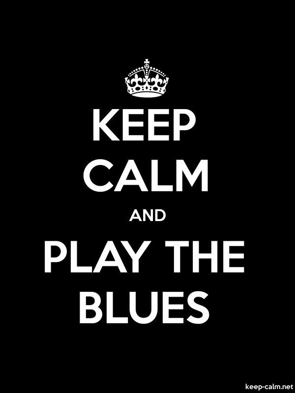 KEEP CALM AND PLAY THE BLUES - white/black - Default (600x800)