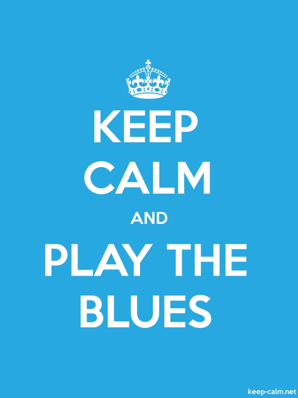 KEEP CALM AND PLAY THE BLUES - white/blue - Default (600x800)