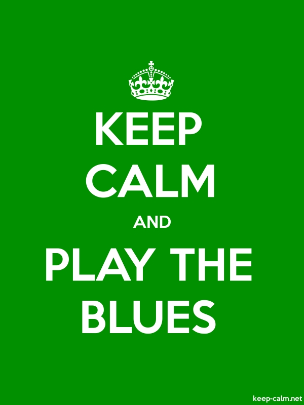 KEEP CALM AND PLAY THE BLUES - white/green - Default (600x800)