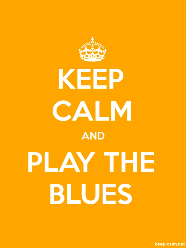KEEP CALM AND PLAY THE BLUES - white/orange - Default (600x800)