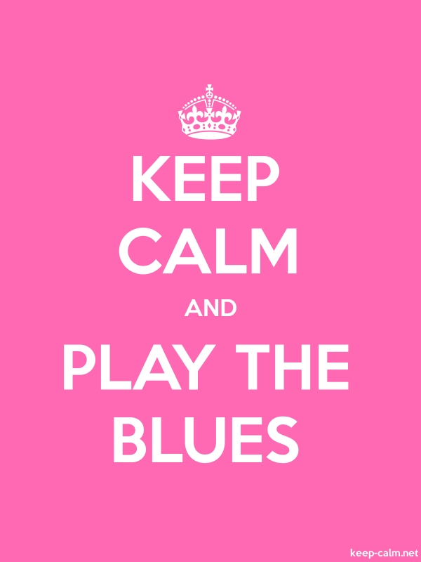KEEP CALM AND PLAY THE BLUES - white/pink - Default (600x800)