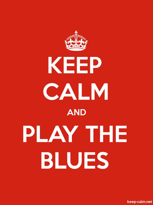 KEEP CALM AND PLAY THE BLUES - white/red - Default (600x800)