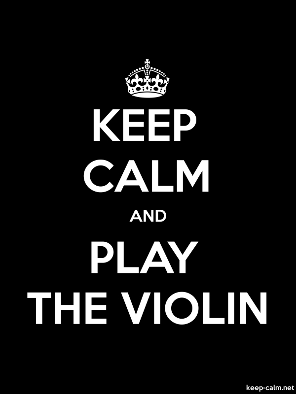 KEEP CALM AND PLAY THE VIOLIN - white/black - Default (600x800)