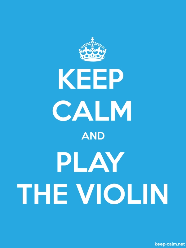 KEEP CALM AND PLAY THE VIOLIN - white/blue - Default (600x800)