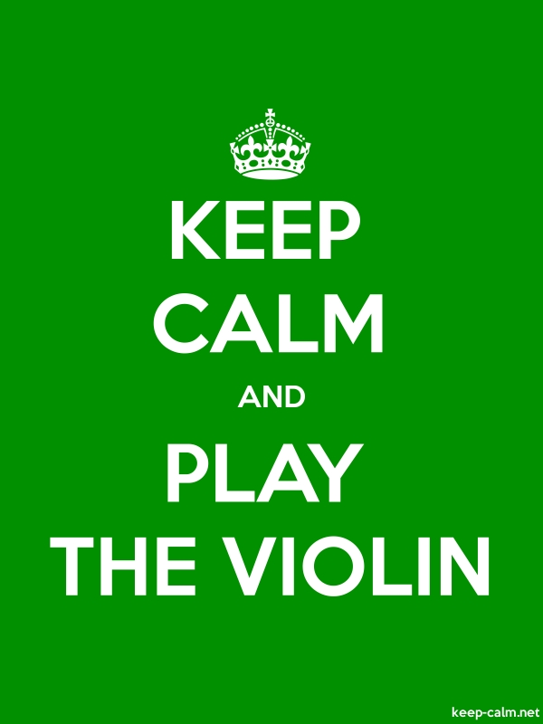 KEEP CALM AND PLAY THE VIOLIN - white/green - Default (600x800)