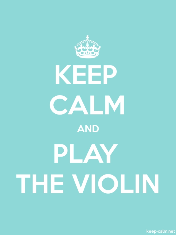 KEEP CALM AND PLAY THE VIOLIN - white/lightblue - Default (600x800)