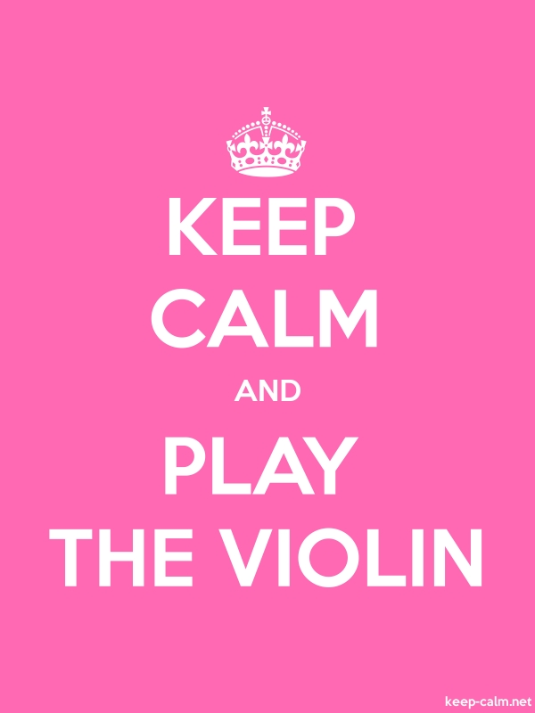 KEEP CALM AND PLAY THE VIOLIN - white/pink - Default (600x800)