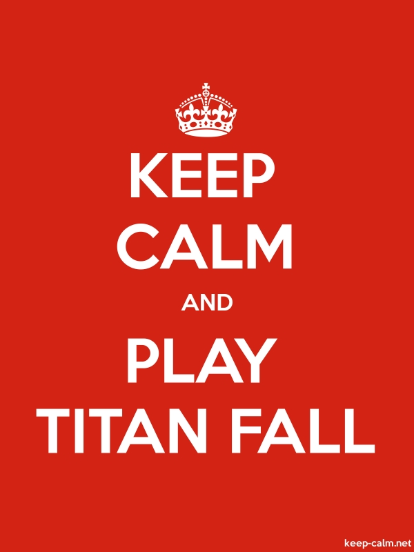 KEEP CALM AND PLAY TITAN FALL - white/red - Default (600x800)