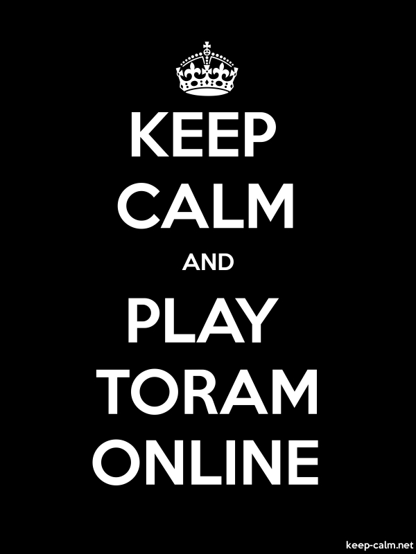 KEEP CALM AND PLAY TORAM ONLINE - white/black - Default (600x800)