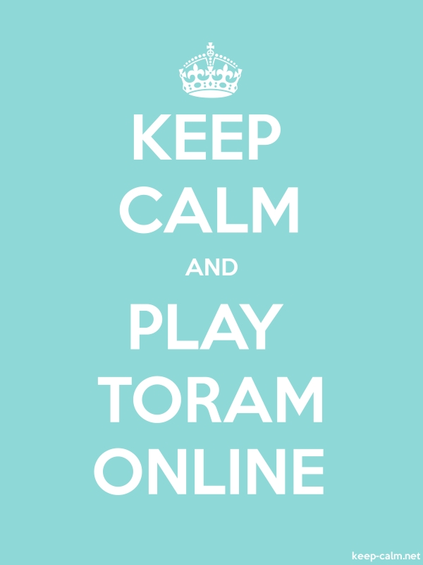 KEEP CALM AND PLAY TORAM ONLINE - white/lightblue - Default (600x800)