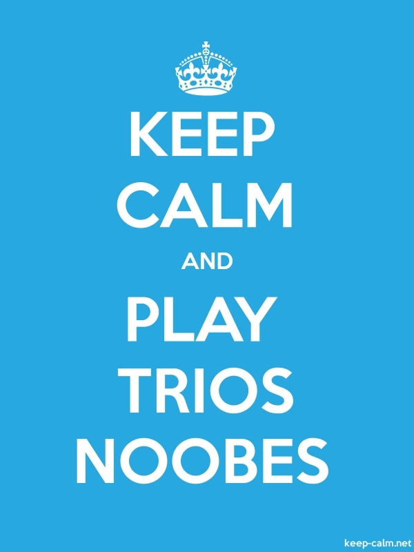 KEEP CALM AND PLAY TRIOS NOOBES - white/blue - Default (600x800)