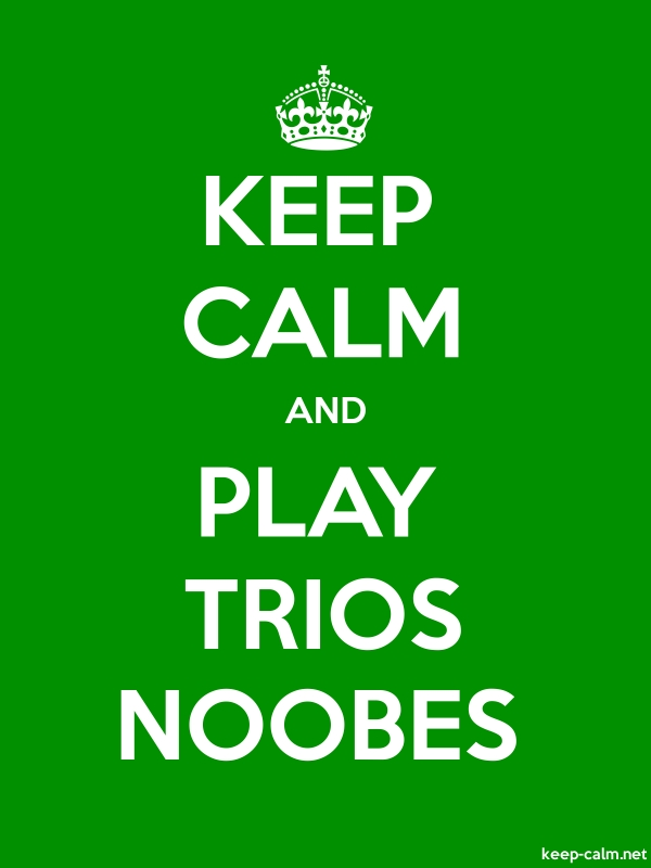 KEEP CALM AND PLAY TRIOS NOOBES - white/green - Default (600x800)