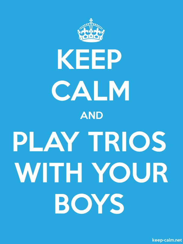 KEEP CALM AND PLAY TRIOS WITH YOUR BOYS - white/blue - Default (600x800)