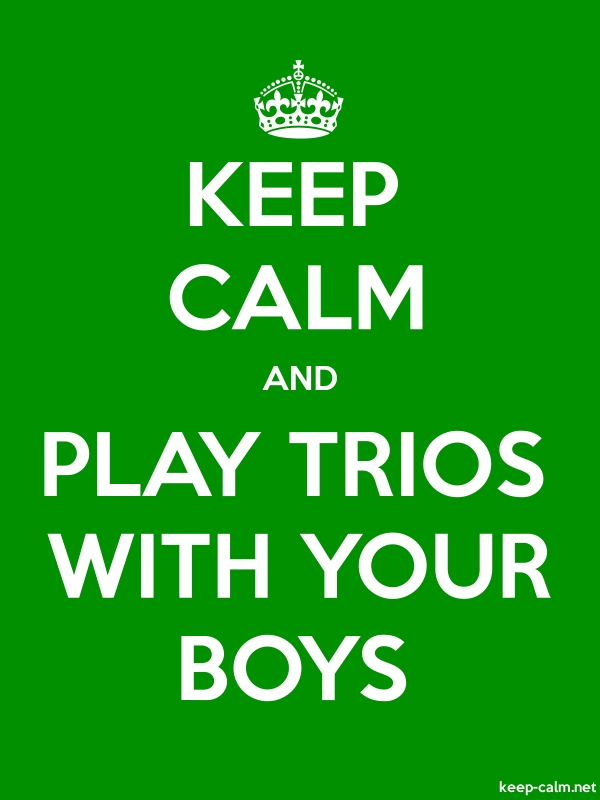 KEEP CALM AND PLAY TRIOS WITH YOUR BOYS - white/green - Default (600x800)