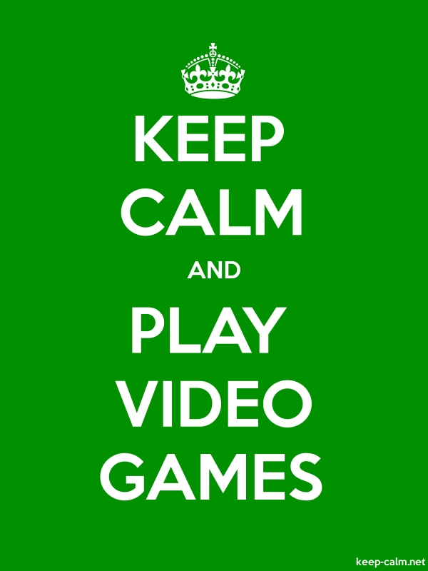 KEEP CALM AND PLAY VIDEO GAMES - white/green - Default (600x800)