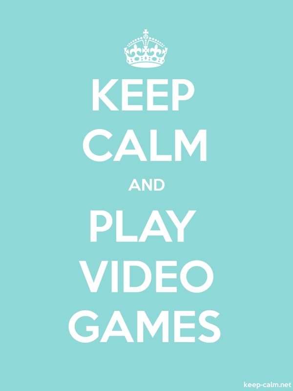 KEEP CALM AND PLAY VIDEO GAMES - white/lightblue - Default (600x800)