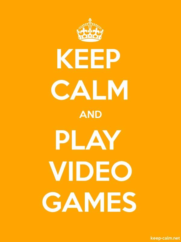 KEEP CALM AND PLAY VIDEO GAMES - white/orange - Default (600x800)