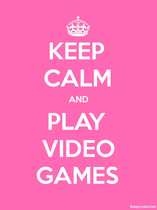 KEEP CALM AND PLAY VIDEO GAMES - white/pink - Default (600x800)