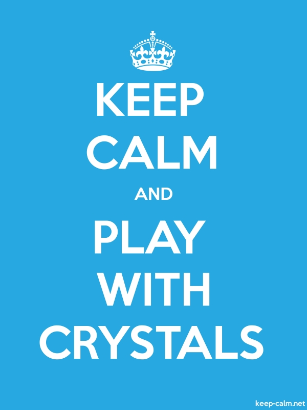 KEEP CALM AND PLAY WITH CRYSTALS - white/blue - Default (600x800)