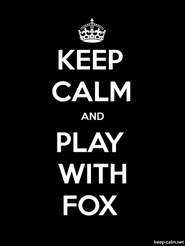 KEEP CALM AND PLAY WITH FOX - white/black - Default (600x800)