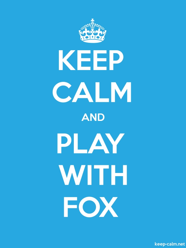 KEEP CALM AND PLAY WITH FOX - white/blue - Default (600x800)