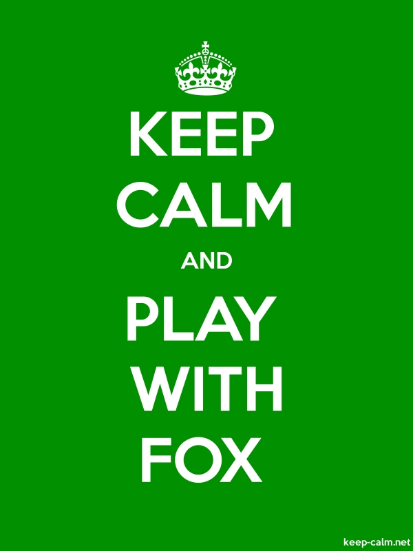 KEEP CALM AND PLAY WITH FOX - white/green - Default (600x800)
